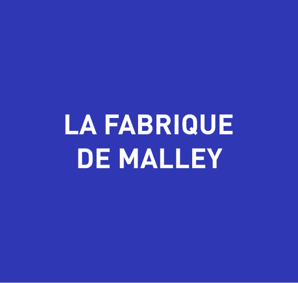 La Frabrique de Malley